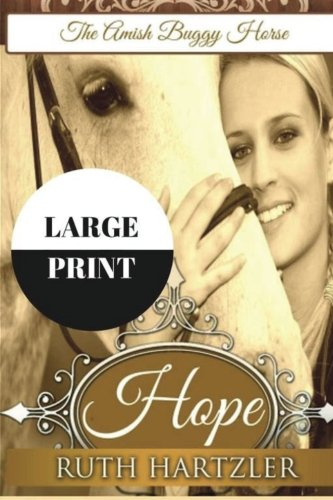 [Hope LARGE PRINT (The Amish Buggy Horse) (Volume 2)] (Horse And Buggy)
