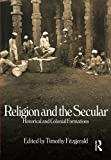 Religion and the Secular: Historical and Colonial Formations