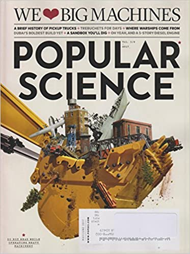 Popular Science May June 2017 We Love Big Machines Various Popular
