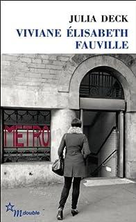 Viviane Elisabeth Fauville, Deck, Julia