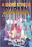 A Short Stint in Burma, Ernst Aebi, 0595347142