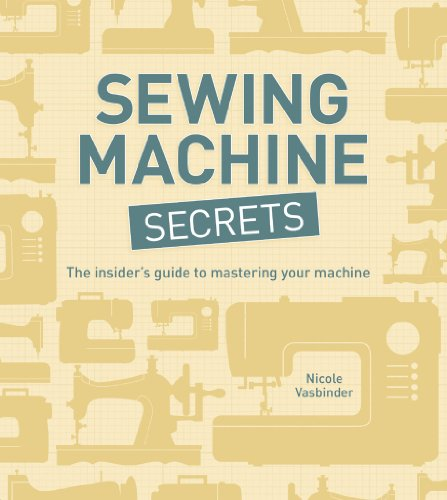Sewing Instructions (Sewing Machine Secrets: The Insider's Guide to Mastering your Machine)