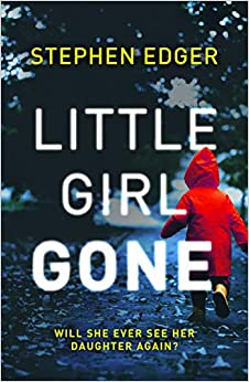 Descargar Libros Sin Registrarse Little Girl Gone: A Gripping Crime Thriller Full Of Twists And Turns PDF Online