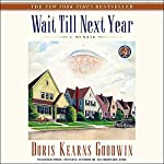 Wait Till Next Year: A Memoir | Doris Kearns Goodwin