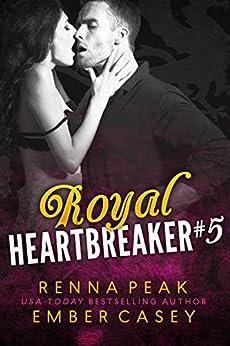 Royal Heartbreaker #5 by [Casey, Ember, Peak,Renna]