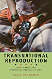 "Daisy Deomampo, ""Transnational Reproduction: Race, Kinship, and Commercial Surrogacy in India"" (NYU Press, 2016)"