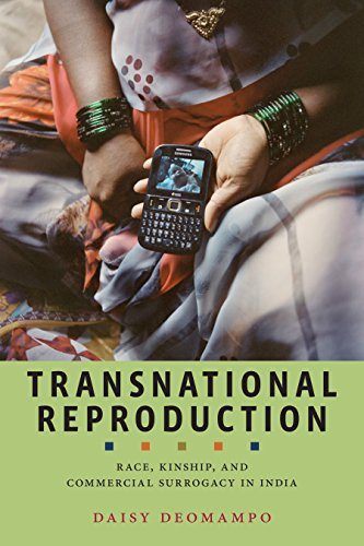 Transnational Reproduction: Race, Kinship, and Commercial Surrogacy in India (Anthropologies of American Medicine: Culture, Power, and Practice)