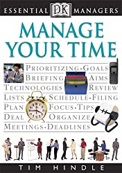 Manage Your Time (Essential Managers)