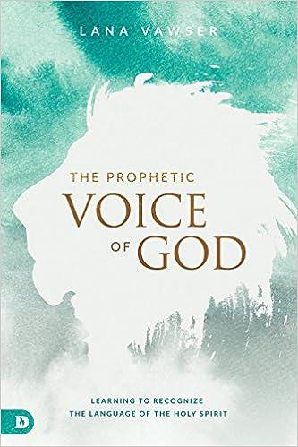The Prophetic Voice Of God: Lana Vawser: 9780768418033