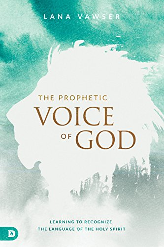 Books : The Prophetic Voice of God: Learning to Recognize the Language of the Holy Spirit