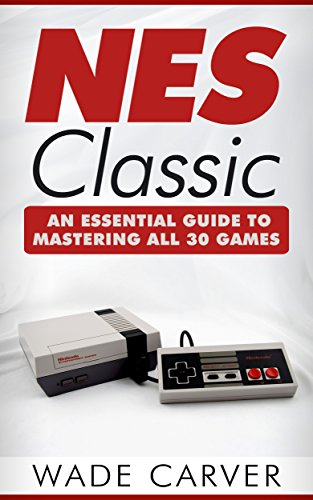 NES Classic: An Essential Guide to Mastering All 30 Games (English Edition)