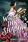 Worlds of Ink and Shadow: A Novel of the Brontës
