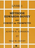 Methode Pour Cornet/Trumpet [Method for Cornet or Trumpet], Bk 1, Austyn R. Edwards and Nilo W. Hovey, 886388014X