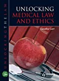 Unlocking Medical Law and Ethics, Carr, Claudia, 1444120956