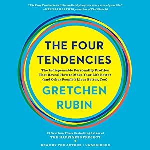 Download audiobook The Four Tendencies: The Indispensable Personality Profiles That Reveal How to Make Your Life Better