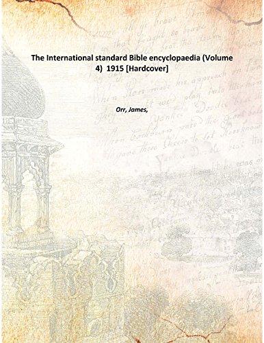 Download The International standard Bible encyclopaedia Vol: V~4 1915 [Hardcover] pdf