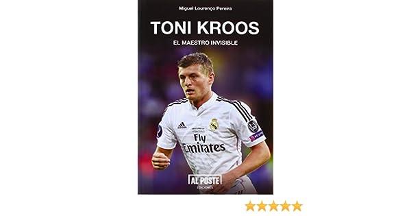 TONI KROOS MAESTRO DEP-FUTBO AL POST: Miguel Lourenco-Pereira: 9788415726395: Amazon.com: Books