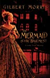 The Mermaid in Basement (A Lady Trent Mystery Book 1)