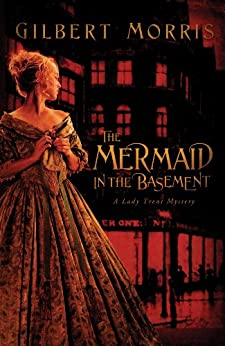 The Mermaid in Basement (A Lady Trent Mystery)