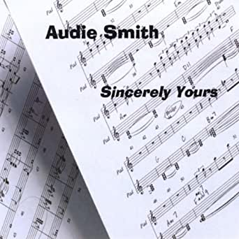 Amazon Com Audie Smith Sincerely Yours Audie Smith Mp3