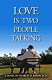 Love Is Two People Talking, Charles Banov, 0983445753