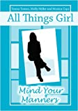 All Things Girl, Teresa Tomeo and Molly Miller, 0981885446