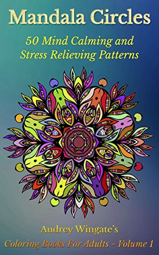 Mandala circles 50 mind calming and stress relieving patterns mandala circles 50 mind calming and stress relieving patterns coloring books for adults book fandeluxe Image collections