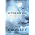 Otherwise: Three Novels by John Crowley