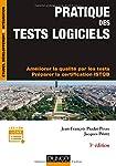 Pratique des Tests Logiciels: Améliorer la Qualité(infopro)3e Éd.