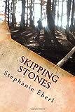 Skipping Stones, Stephanie Eberl, 1497344263