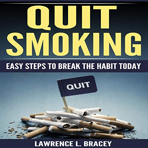 Quit Smoking: Easy Steps to Break the Habit Today