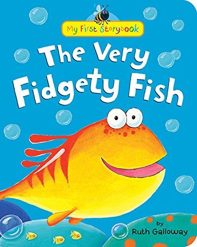 Read Online The Very Fidgety Fish (My First Storybook) pdf epub