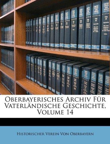 Download Oberbayerisches Archiv Für Vaterländische Geschichte, Vierzehnter Band (German Edition) pdf
