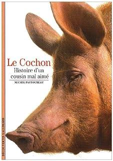 Le cochon : histoire d'un cousin mal aimé, Pastoureau, Michel