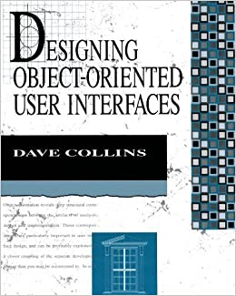 Book Designing Object-Oriented User Interfaces (Addison-Wesley Object Technology Series) 1st edition by Collins, Dave (1995)