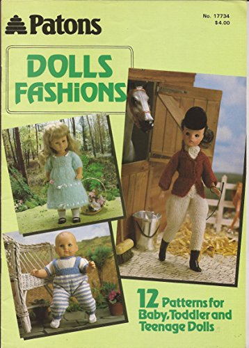 Doll Fashions: 12 Patterns for Baby, Toddler & Teenage Dolls - Patons Knitting Pattern Book No. 17734