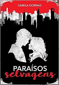 Paraísos Selvagens por [Dornas, Camila]