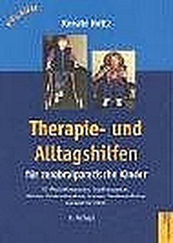 Therapie- und Alltagshilfen für zerebralparetische Kinder: Für Physiotherapeuten, Pädiater, Kinderorthopäden, Erzieher, Sonderschullehrer und Eltern (Pflaum Physiotherapie)