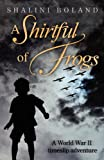 A Shirtful of Frogs, Shalini Boland, 0956998542