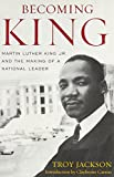img - for Becoming King: Martin Luther King Jr. and the Making of a National Leader (Civil Rights and Struggle) book / textbook / text book