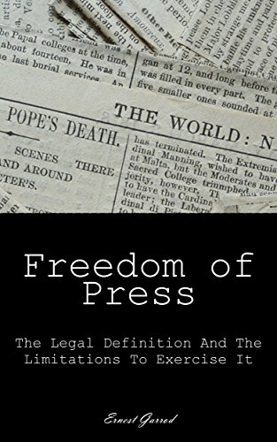 Download PDF Freedom Of Press - The Legal Definition And The Limitations To Exercise It