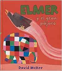Elmer y el gran pájaro (Elmer. Álbum ilustrado)