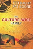 The Culture-Wise Family, Pat Boone and Theodore Baehr, 0830743057