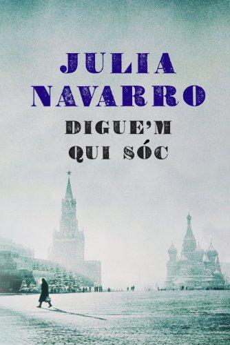 Descargar Libro Digue'm Qui Sóc Julia Navarro