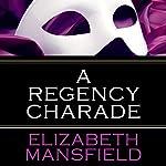 A Regency Charade | Elizabeth Mansfield