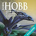Le seigneur des Trois Règnes (Les aventuriers de la mer 7) | Livre audio Auteur(s) : Robin Hobb Narrateur(s) : Vincent de Boüard