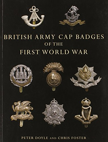 British Army Cap Badges of the First World War (Shire Collections) by Chris Foster (10-Jul-2010) Paperback