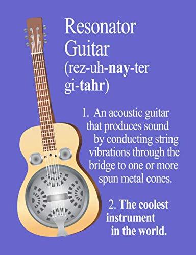 Resonator Guitar: The Coolest Instrument In The World (InstruMentals Notebooks) ()