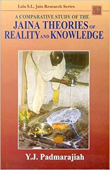 A Comparative Study Of The Jaina Theories Of Reality And Knowledge por Y.j. Padmarajiah