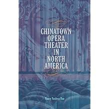 Chinatown Opera Theater in North America (Music in American Life)